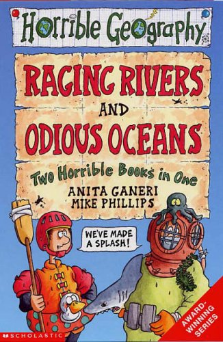 Raging Rivers; And, Odious Oceans, Two Horrible Books In One