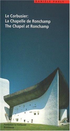 Le Corbusier: La Chapelle de Ronchamp / The Chapel of Ronchamp (Le Corbusier Guide