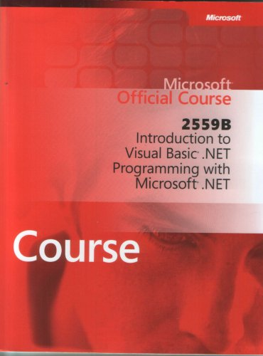 Introduction to Visual Basic .Net Programming with Microsoft. net