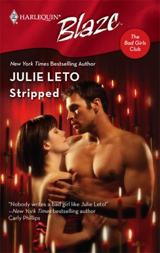 Stripped (Harlequin Blaze #341) (The Bad Girls Club)