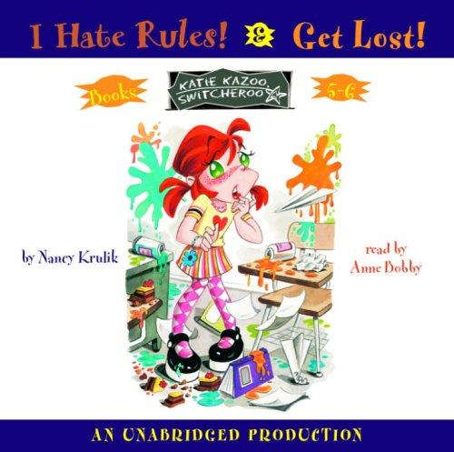 I Hate Rules / Get Lost! (Katie Kazoo, Switcheroo, #5-6)