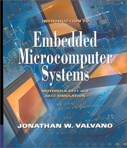 Introduction to Embedded Microcomputer Systems: Motorola 6811/6812 Simulations