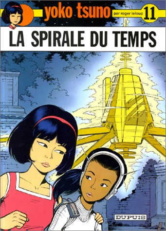 La Spirale du temps (Yoko Tsuno #11)