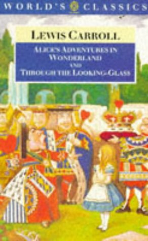 Alice's Adventures In Wonderland; And, Through The Looking Glass And What Alice Found There