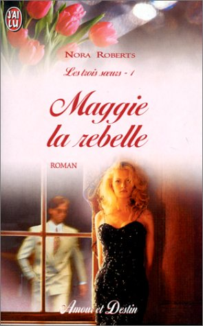 Maggie la rebelle (Les Trois Soeurs #1)