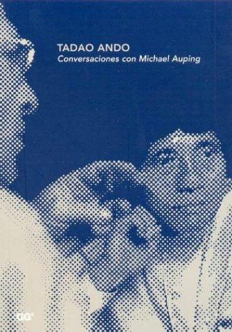 Tadao Ando - Conversaciones Con Michael Auping
