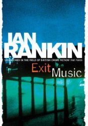 Exit Music (Inspector Rebus, #17) Book by Ian Rankin