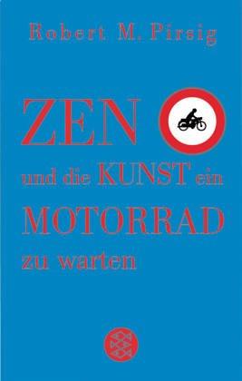 Zen und die Kunst, ein Motorrad zu warten : ein Versuch über Werte