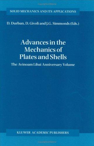 Advances in the Mechanics of Plates and Shells: The Avinoam Libai Anniversary Volume