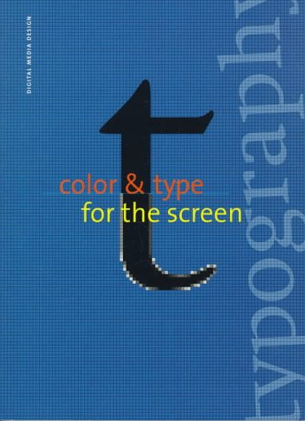 Color & Type for the Screen: With CD-ROM [With Helps Reader Conceptualize for the Screen on Paper]