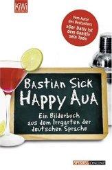 Happy Aua (Ein Bilderbuch aus dem Irrgarten der deutschen Sprache, #1)