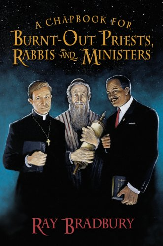 A Chapbook for Burnt-Out Priests, Rabbis and Ministers