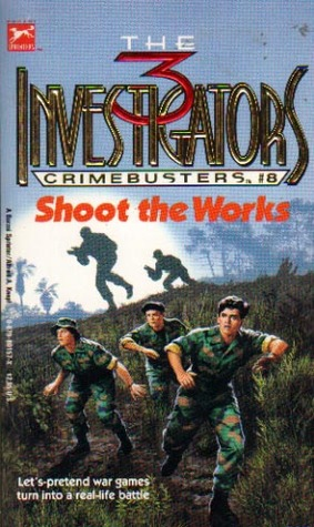 Shoot the Works (The Three Investigators: Crimebusters, #8)