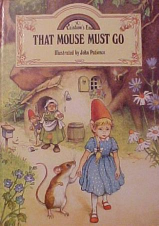 That Mouse Must Go (Rainbow's End Series)