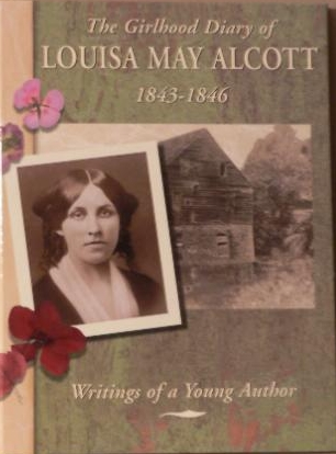 The Girlhood Diary of Louisa May Alcott, 1843-1846: Writings of a Young Author