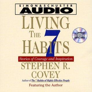 Living The Seven Habits: Understanding Using Succeeding