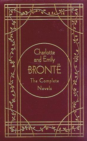 Charlotte and  Emily Brontë: The Complete Novels