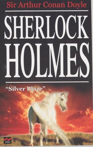 Silver Blaze (The Memoirs of Sherlock Holmes, #1)