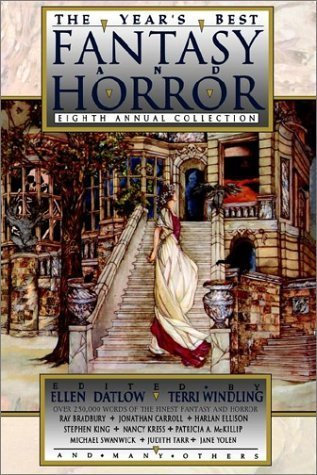The Year's Best Fantasy and Horror: Eighth Annual Collection