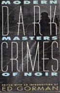 Dark Crimes: Great Noir Fiction from the '40s to the '90s
