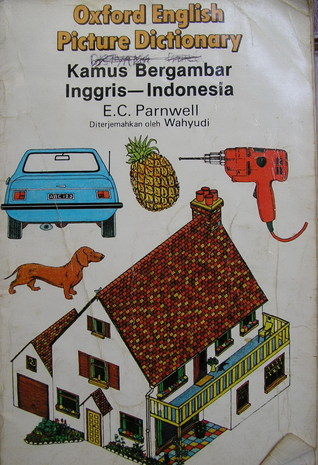 Oxford Englis Picture Dictionary :  Kamus Bergambar Inggris - Indonesia