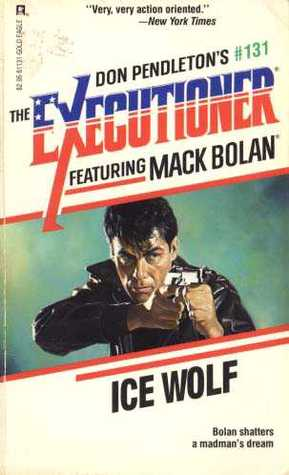 Ice Wolf (Mack Bolan The Executioner, #131)