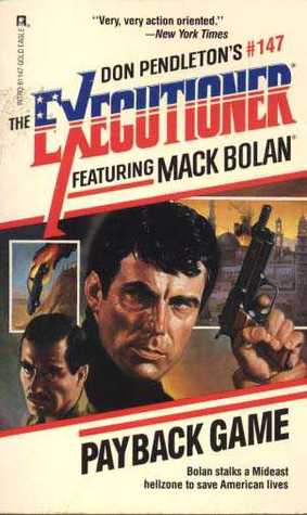 Payback Game (Mack Bolan The Executioner, #147)