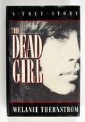 The Dead Girl Book by Melanie Thernstrom