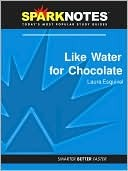 Like Water for Chocolate (SparkNotes Literature Guide Series)