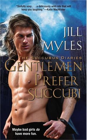 Gentlemen Prefer Succubi (Succubus Diaries, #1)