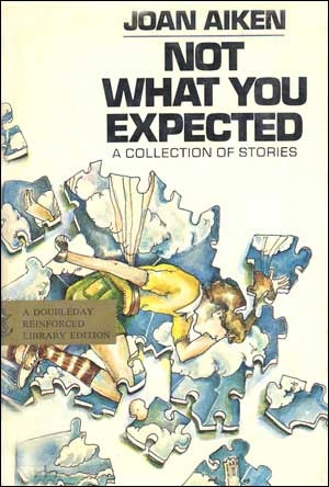 Not What You Expected: A Collection of Short Stories
