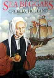 The Sea Beggars Book by Cecelia Holland