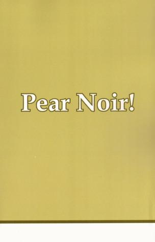 Pear Noir! (#3)