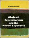 Abstract Expressionism and the Modern Experience