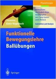 Funktionelle Bewegungslehre. Ball Bungen: Instruktion Und Analyse