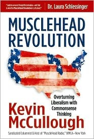 Musclehead Revolution: Overturning Liberalism with Commonsense Thinking