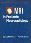 MRI in Pediatric Neuroradiology