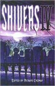 Shivers IV