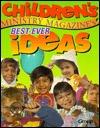 Children's Ministry Magazine's Best Ever Ideas