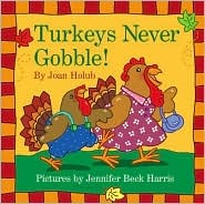 Turkeys Never Gobble
