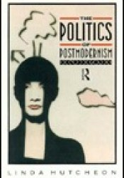 The Politics of Postmodernism Book by Linda Hutcheon