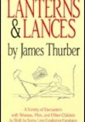 Lanterns & Lances Book by James Thurber