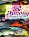 The Complete Book of Silk Painting