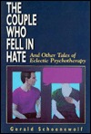 The Couple Who Fell In Hate: And Other Tales Of Eclectic Psychotherapy