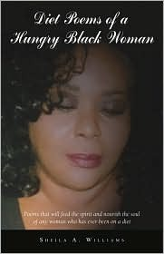 Diet Poems of a Hungry Black Woman: Poems That Will Feed the Spirit and Nourish the Soul of Any Woman Who Has Ever Been on a Diet