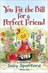 You Fit the Bill for a Perfect Friend