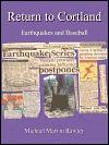 Return to Cortland: Earthquakes and Baseball