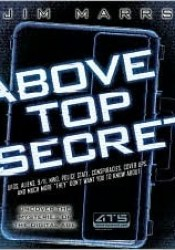Above Top Secret: Uncover the Mysteries of the Digital Age Book by Jim Marrs