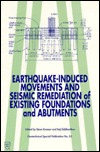 Earthquake-Induced Movements and Seismic Remediation of Existing Foundations and Abutments