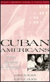 Cuban Americans: From Trauma to Triumph
